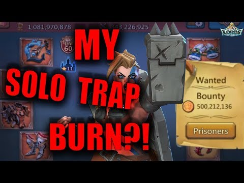 MY SOLO TRAP BURN?! 500M GOLD BOUNTY - PART 4 - LORDS MOBILE