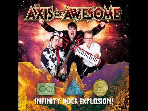 Songs to sing along to- The Axis of Awesome