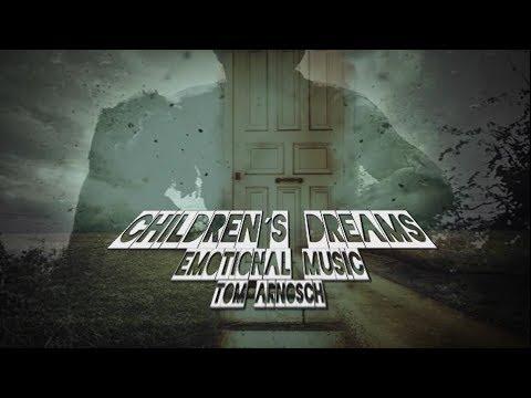 Children´s Dreams - Emotional Music - Tom Arnosch