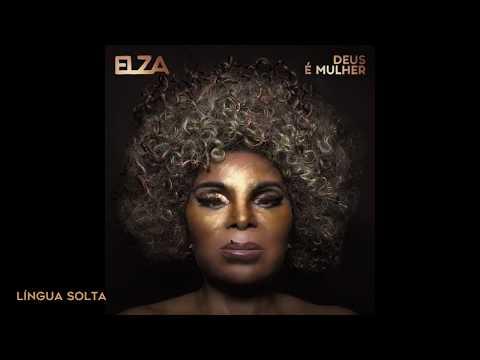 Elza Soares - Deus é Mulher - Álbum Oficial  - 2018