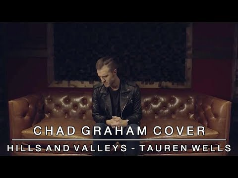 Hills and Valleys  Tauren Wells  Chad Graham