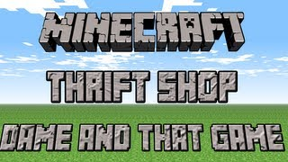 MineCraft - Thrift shop - Rap / Song / Parody - DameandthatGame ( 2000th subscriber video :)(Please Smash That Like button and Hit that sub :) ▻ Subscribe to see more videos from me! http://bit.ly/SubToDame Thank you so much for the support with my ..., 2013-05-18T03:33:07.000Z)