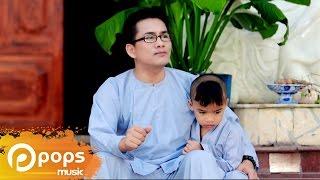 Chú Tiểu Ngây Thơ - Huỳnh Nguyễn Công Bằng [Official]
