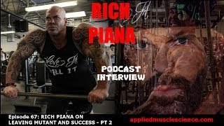 RICH PIANA ON LEAVING MUTANT AND SUCCESS - PT 2 - EPISODE 67