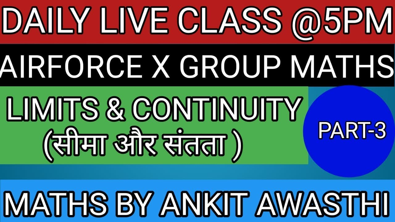 LIMITS & CONTINUTY CLASS-3 FOR AIRFORCE X GROUP |  NAVY(AA,SSR)| MATHS BY ANKIT AWASTHI