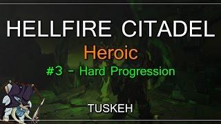 WoW Live Raiding: Hellfire Citadel Heroic - #3: Hard Progression