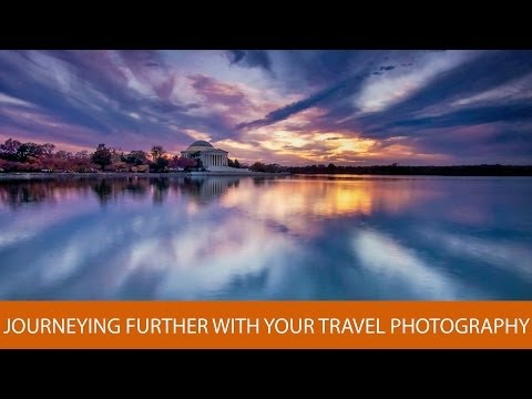 Journeying Further with Your Travel Photography