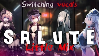 ◤Nightcore◢ ↬ Salute [Switching vocals | Little Mix]