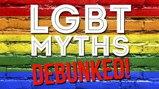 LGBT Myths Debunked