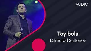 Dilmurod Sultonov - Toy bola (Official Music)