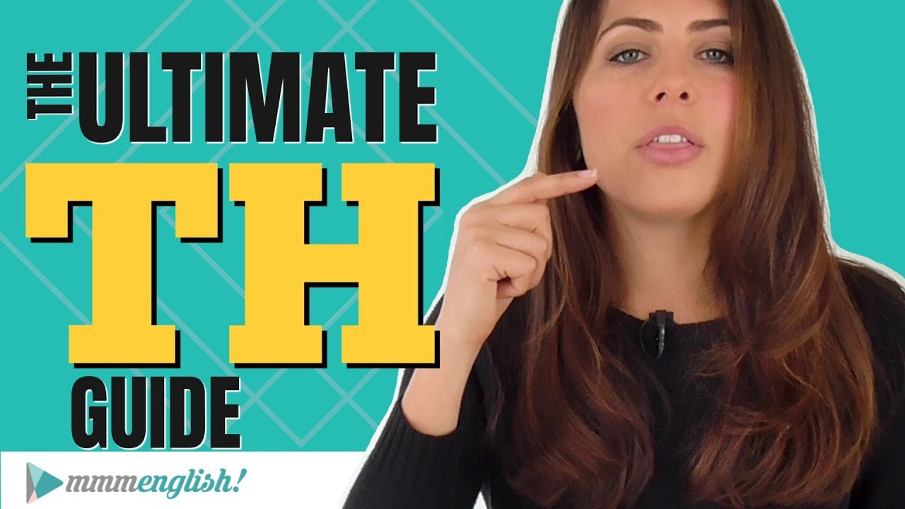 How to Pronounce TH   The ULTIMATE Guide for English ...