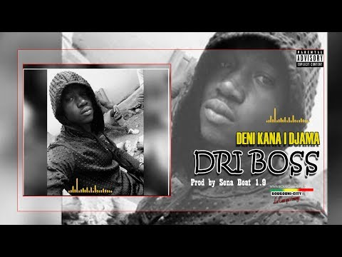 Dri Boss, Titre Deni Kana I Djama,  Prod By S One Production. (Kalana 2019)