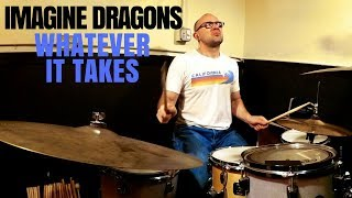IMAGINE DRAGONS - WHATEVER IT TAKES | DRUM COVER