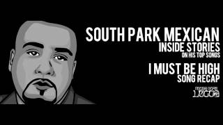 "SPM aka South Park Mexican ""I Must Be High"" Inside Stories on Pocos Pero Locos"