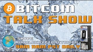 Sunday Morning Bitcoin Talk Show -- Your Calls, Answered #LIVE (Skype WorldCryptoNetwork)