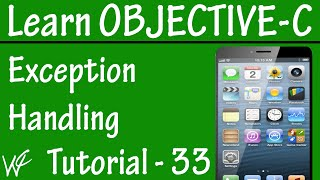 Free Objective C Programming Tutorial for Beginners 33 - Exception Handling in Objective C