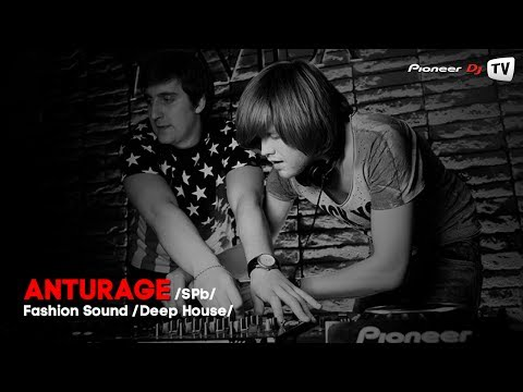 Anturage (SPb) (Deep House) ► Fashion Sound @ Pioneer DJ TV