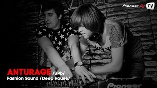 Anturage (SPb) (Deep House) ► Fashion Sound @ Pioneer DJ TV