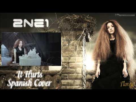 2NE1 - It Hurts (아파) [Spanish Version/Cover] by Florey