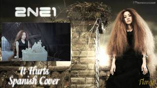 2NE1 - It Hurts (아파) [Spanish Version/Cover] by Florey