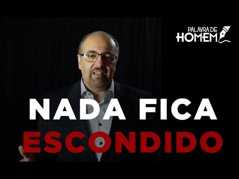 Palavra de Homem - NADA FICA ESCONDIDO - Pr. Antônio Nasser