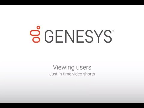 Genesys University: Viewing Users in Interaction Administrator