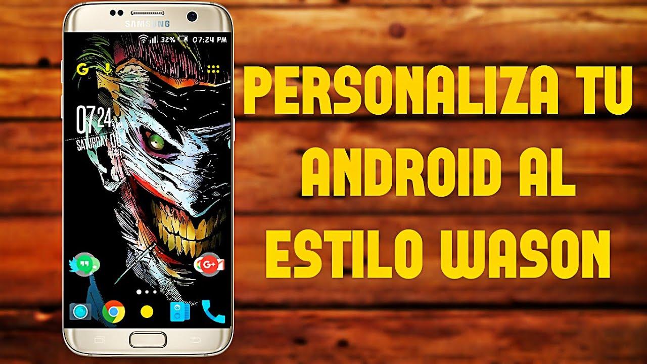 Personaliza Tu Android Al Estilo Wason