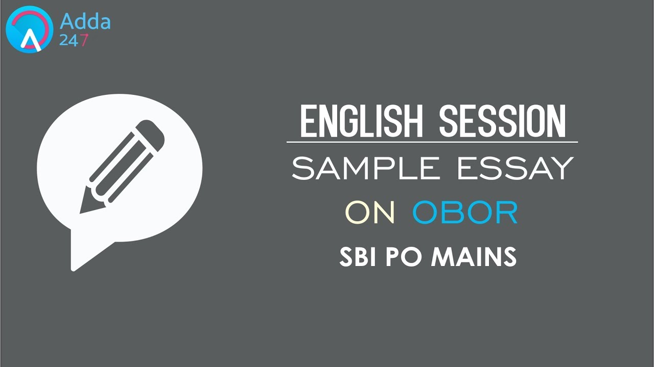 english sample essay on obor sbi po mains online coaching  english sample essay on obor sbi po mains online coaching for sbi ibps bank po