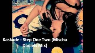 Kaskade - Step One Two (Mischa Daniels Mix)