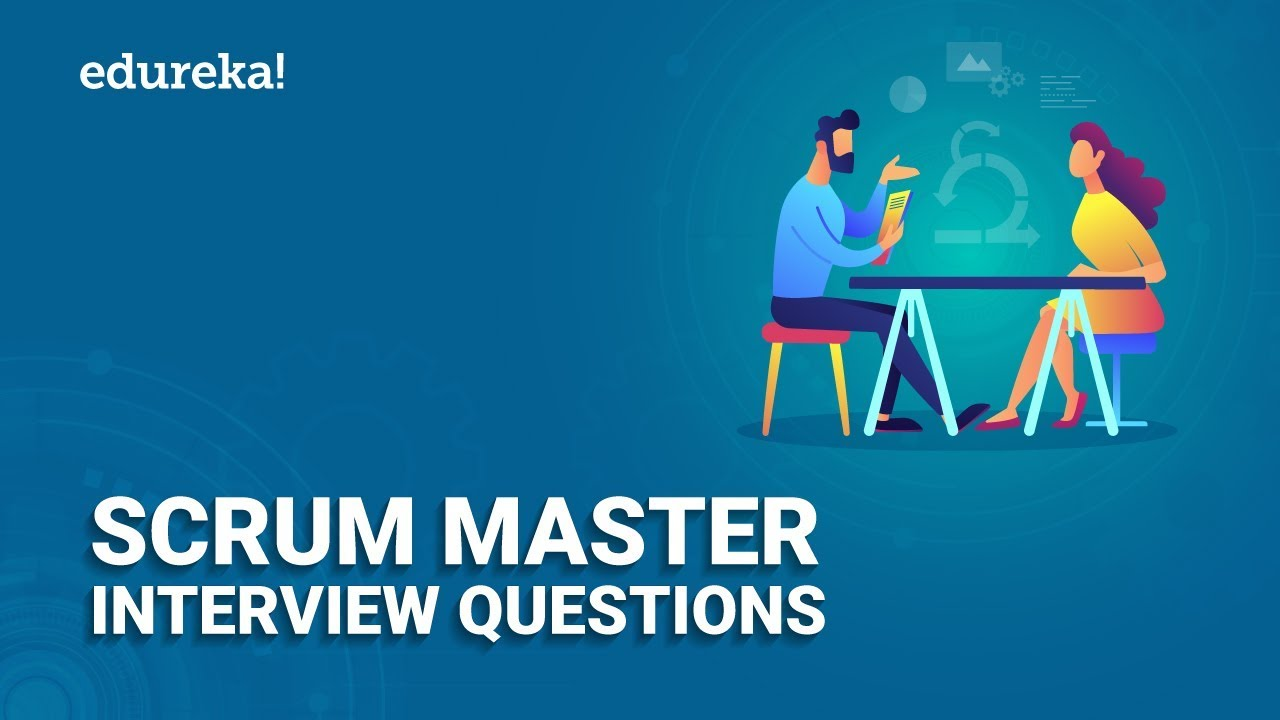 Top 50 Scrum Master Interview Question and Answers | Scrum Master Certification