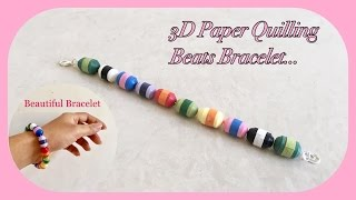 3D Paper Quilling Beats Bracelet / Paper Quilled beads Rock Bracelet Tutorial / DIY | Priti Sharma