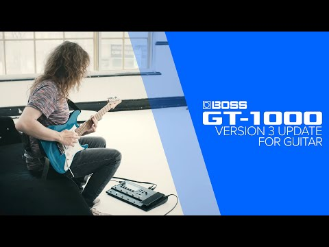 BOSS GT-1000 Version 3 for Guitar with Sam Bell
