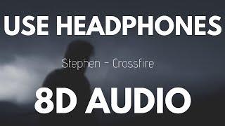 Stephen - Crossfire (8D AUDIO)