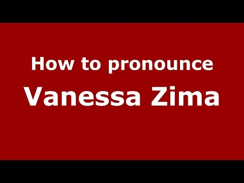 How to pronounce Vanessa Zima American EnglishUS  PronounceNames.com