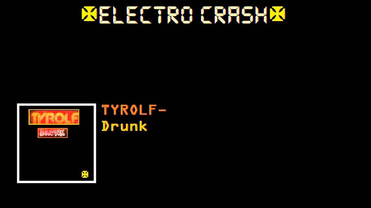 tyrolf drunk