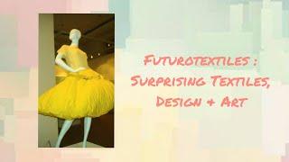 Surprising Textiles, Design & Art | Futurotextiles Exhibition | Art Gallery | Exhibition Virtual screenshot 3
