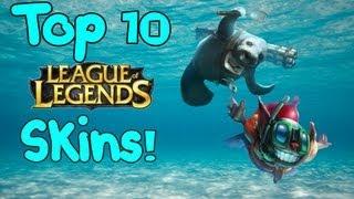 Top 10 Skins - League of Legends
