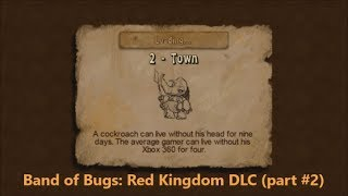 Band of Bugs: Red Kingdom DLC (part #2)