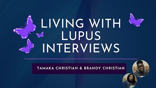 Living With Lupus Interviews: Tamaka Christian & Brandy Christian