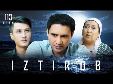 Iztirob (o'zbek Serial) | Изтироб (узбек сериал) 113-qism
