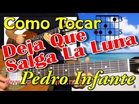 Como Tocar | Deja Que Salga La Luna - Pedro Infante | Tutorial Y Demostracion en Guitarra
