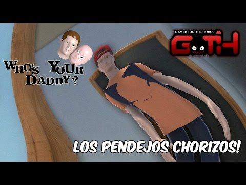 PENDEJOSS CHORIZOS! Whos Your Daddy en Español - GOTH