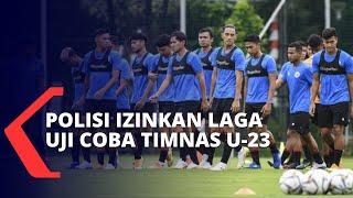Laga Uji Coba Timnas U-23 Kini Sudah Diizinkan oleh Polisi, Menpora: Akan Digelar Sesuai Prokes