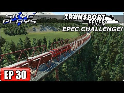 Transport Fever (Tycoon Game) Let's Play/Gameplay - EPEC Challenge Ep 30 - INTO THE MOUNTAINS!