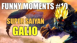 League of Legends: Funny Moments #10 SUPER SAIYAN GALIO