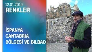 Ayhan Sicimoğlu, İspanya'da Cantabria bölgesini ve Bilbao'yu gezdi - Renkler 12.01.2019 Cumartesi thumbnail
