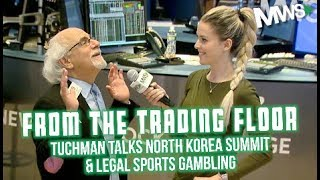 What are the Odds? North Korea, Tariffs & Legalizing Gambling