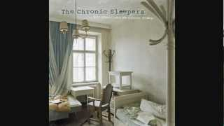 The Chronic Sleepers - Sometimes We Cannot Sleep