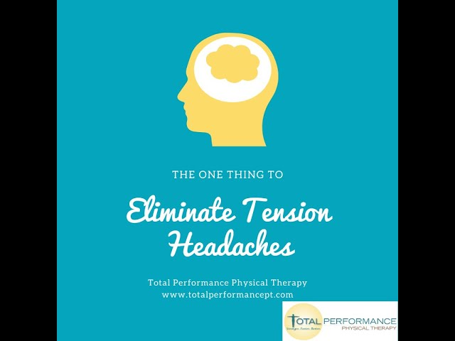 The one thing you can do to eliminate tension headaches