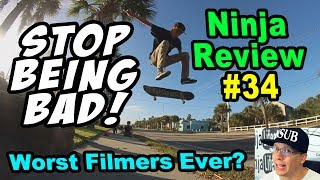 Ninja Review #34: BAD FILMERS RUIN EVERYTHING!
